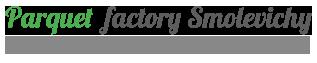 parquet factory smolevichy
